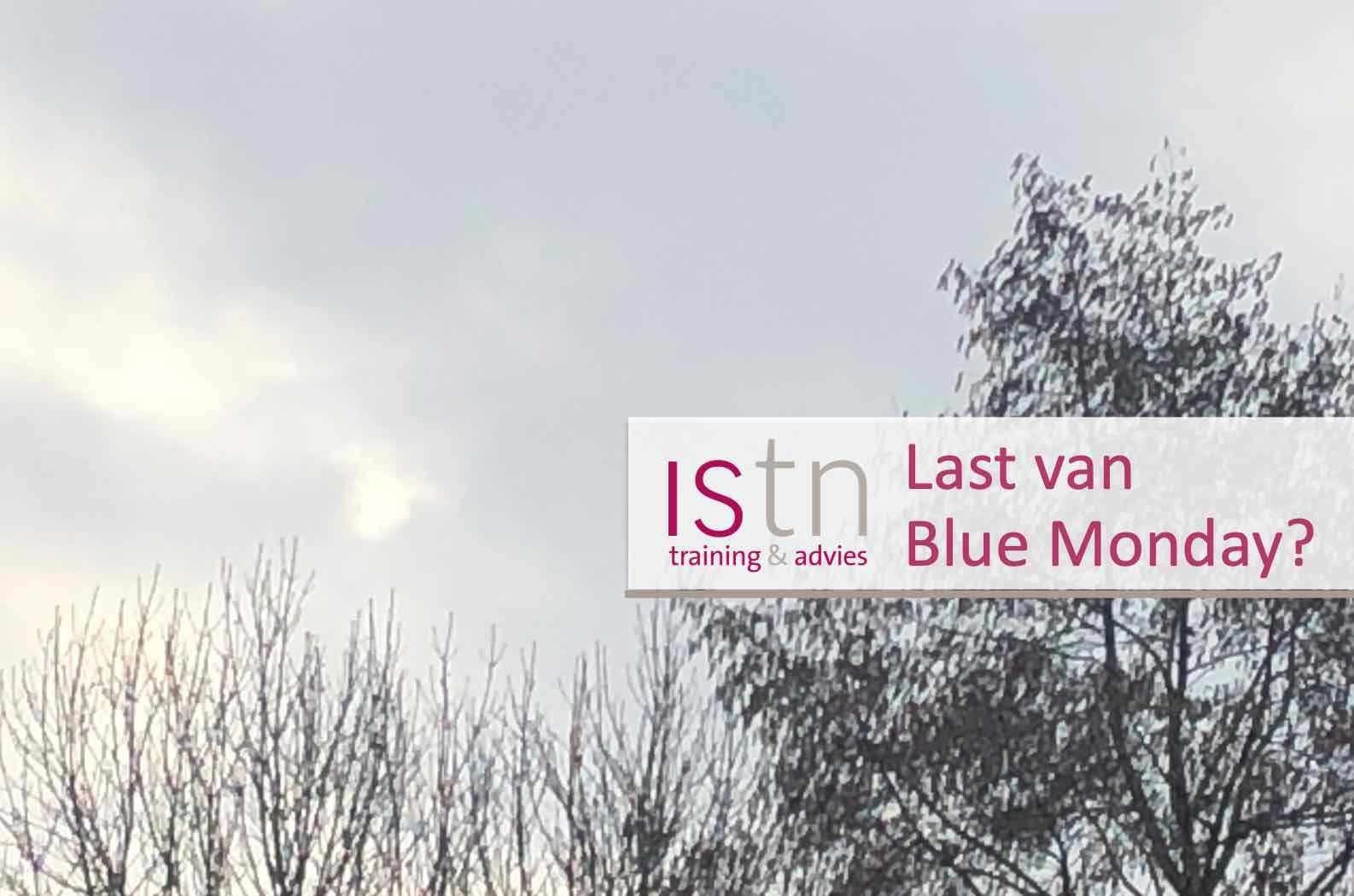 Last van Blue Monday? Lees deze verkooptip van ISTN!